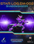 Star Log.EM-002: Shadowdancer