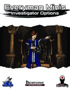 Everyman Minis: Investigator Options