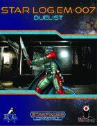 Star Log.EM-007: Duelist