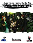 Everyman Minis: Occultic Singularity Ritual