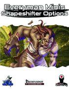 Everyman Minis: Shapeshifter Options