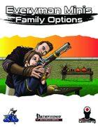 Everyman Minis: Family Options