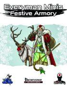 Everyman Minis: Festive Armory
