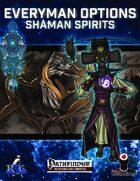 Everyman Options: Shaman Spirits
