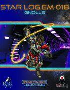 Star Log.EM-017: Gnolls