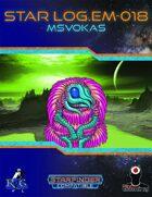 Star Log.EM-018: Msvokas