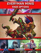 Everyman Minis: Rage Options
