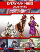 Everyman Minis: Squishikins