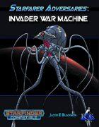 Starfarer Adversaries: Invader War Machine
