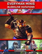 Everyman Minis: Bloodline Mutations