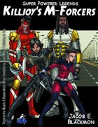 Super Powered Legends: Killjoy's M-Forcers