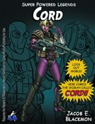 Super Powered Legends: Cord
