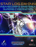 Star Log.EM-044: InsaneCorp's Sinisterly Superb Cybernetics