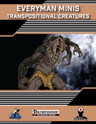 Everyman Minis: Transpositional Creatures