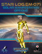 Star Log.EM-071: Solar Manifestation Options