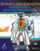 Star Log.EM-074: InsaneCorp's Bewildering Biotech