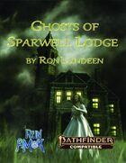 The Ghosts of Sparwell Lodge