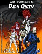 Super Powered Legends: Dark Queen