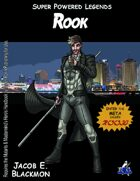 Super Powered Legends: Rook