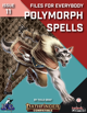 Files for Everybody: Polymorph Spells