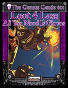 The Genius Guide to Loot 4 Less Vol. 5: All You Need Is Gloves