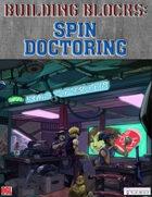 Building Blocks: Spin Doctoring