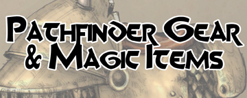 Pathfinder Gear and Magic Items