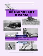 Dreadnought Rising: WW1 Naval Combat w/Computer Assistance