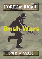 Bush Wars Fog of War - FOFC6