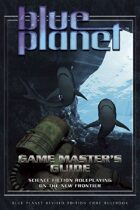 Blue Planet Game Master's Guide (Revised Edition)