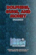Dolphins, Guns, and Money