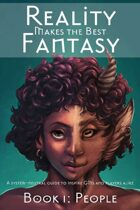 Reality Makes the Best Fantasy - Book 1: People