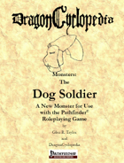 DragonCyclopedia Monsters: the Dog Soldier