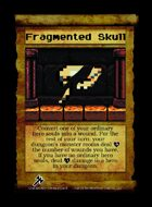 Fragmented Skull - Custom Card