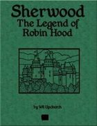 Sherwood: The Legend of Robin Hood Open Beta (Pathfinder  Edition)
