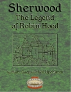 Sherwood: The Legend of Robin Hood (Savage Worlds Edition)