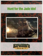 The Hunt for the Jade Idol
