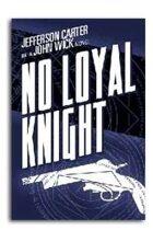No Loyal Knight