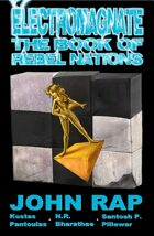 Electromagnate The Book of Rebel Nations