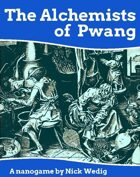 The Alchemists of Pwang