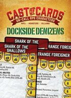 Cast of Cards: Dockside Denizens (Fantasy)