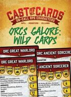 Cast of Cards: Orcs Galore: Wild Cards (Fantasy)