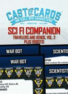 Cast of Cards: Science Fiction Companion, Travelers and Xenos, Vol. 2, Plus Robots!