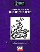 Masterwork Characters: Out of the Deep
