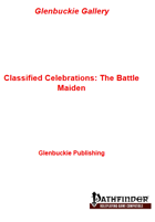 Classified Celebrations: The Battle Maiden