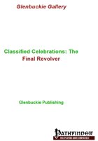 Classified Celebrations: The Final Revolver