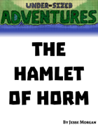 Under-sized Adventures #4: The Hamlet of Horm