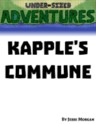 Under-sized Adventures #7: Kapple's Commune