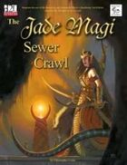 MonkeyGod Presents: The Jade Magi Sewer Crawl