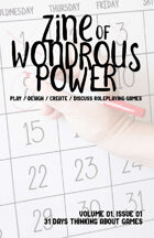 Zine of Wondrous Power - Vol 01, Issue 01